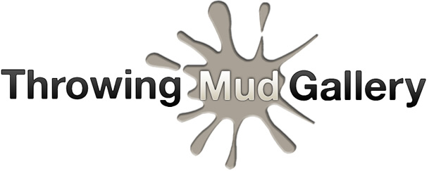 Throwing Mud Gallery